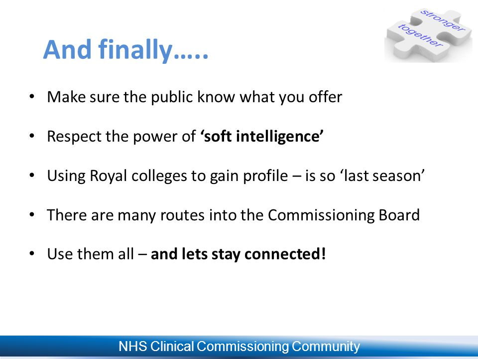 NHS Clinical Commissioning Community And finally…..