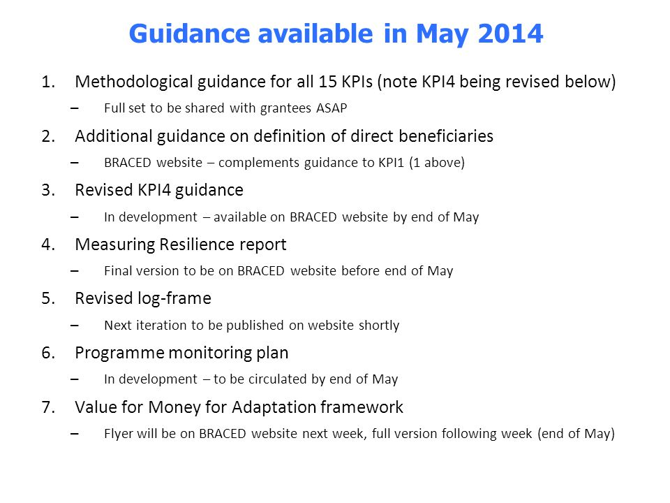 1.Methodological guidance for all 15 KPIs (note KPI4 being revised below) – Full set to be shared with grantees ASAP 2.Additional guidance on definiti