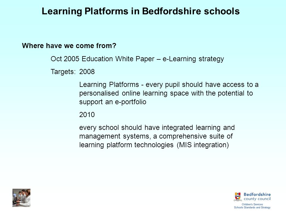 Learning Platforms in Bedfordshire schools Where have we come from.