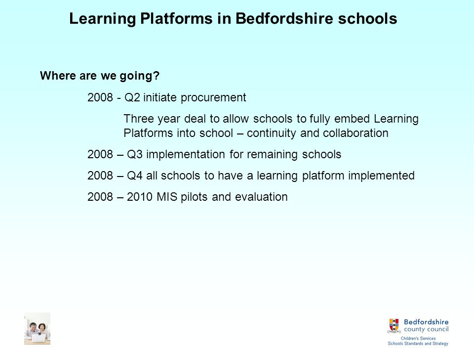Learning Platforms in Bedfordshire schools Where are we now.