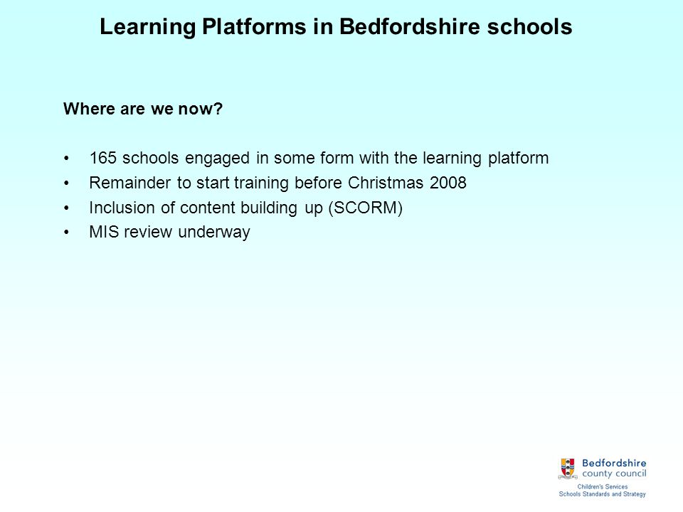 Learning Platforms in Bedfordshire schools What can the Learning Platform do for you.