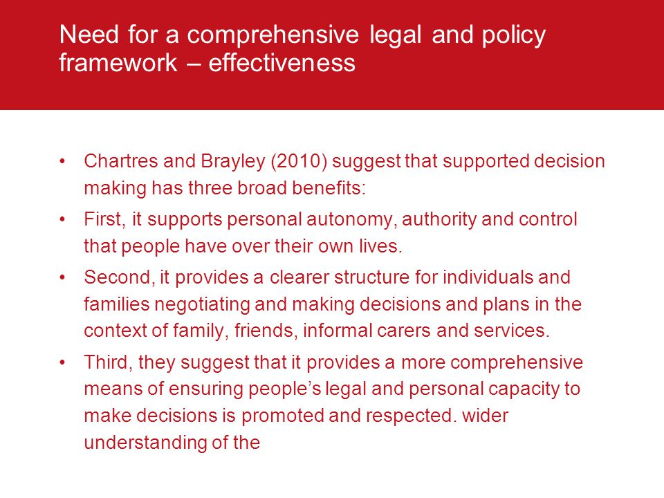 Need for a comprehensive legal and policy framework – effectiveness Chartres and Brayley (2010) suggest that supported decision making has three broad