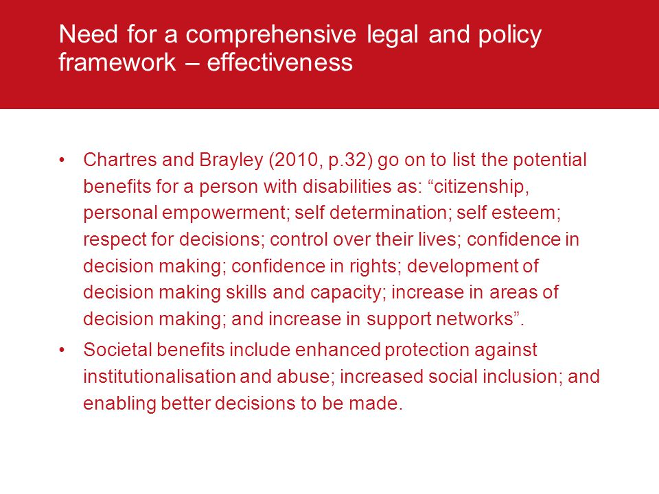 Need for a comprehensive legal and policy framework – effectiveness Chartres and Brayley (2010, p.32) go on to list the potential benefits for a perso