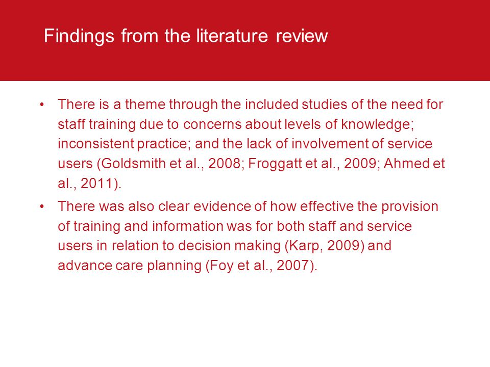Findings from the literature review There is a theme through the included studies of the need for staff training due to concerns about levels of knowl