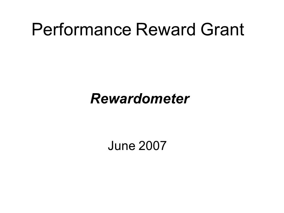 Performance Reward Grant June 2007 Rewardometer