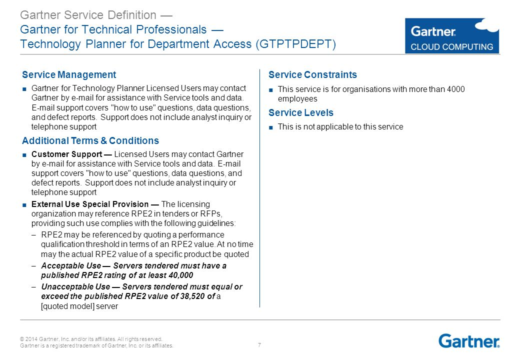 © 2014 Gartner, Inc. and/or its affiliates. All rights reserved. Gartner is a registered trademark of Gartner, Inc. or its affiliates. 7 Service Manag