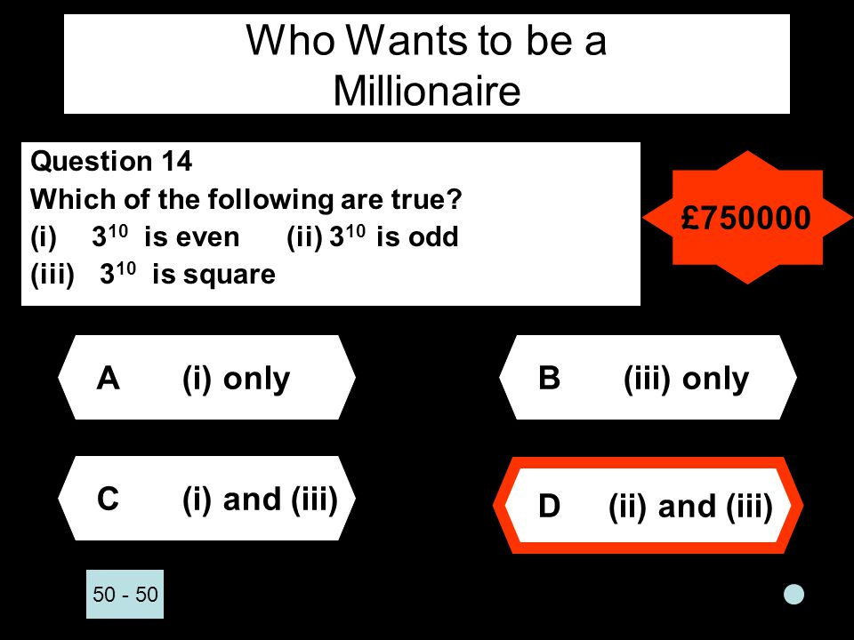 Who Wants to be a Millionaire Question 14 Which of the following are true.