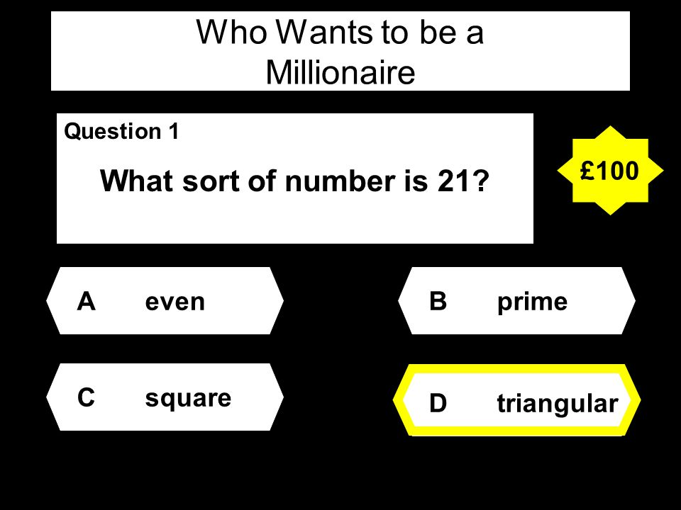 Who Wants to be a Millionaire Question 1 What sort of number is 21.