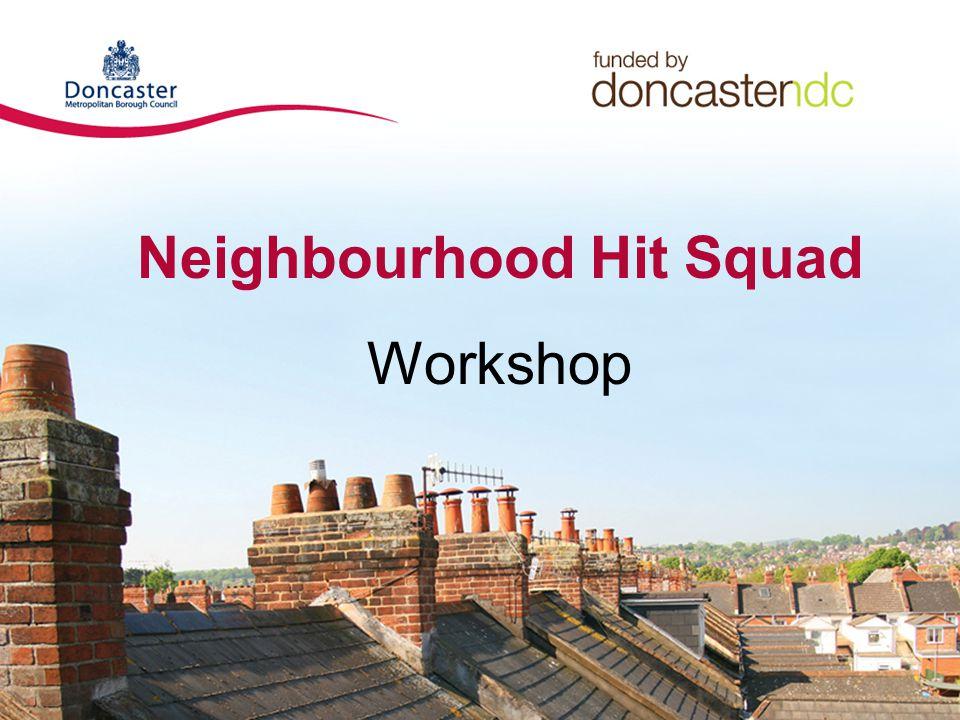 Neighbourhood Hit Squad Workshop