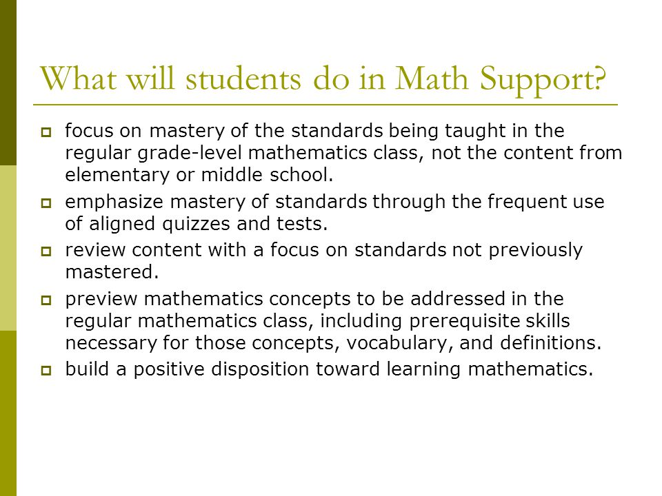 What will students do in Math Support.