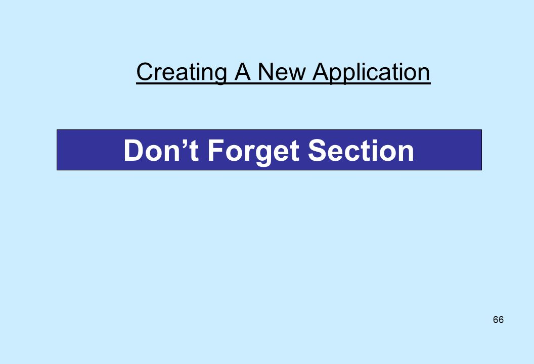 66 Creating A New Application Don't Forget Section