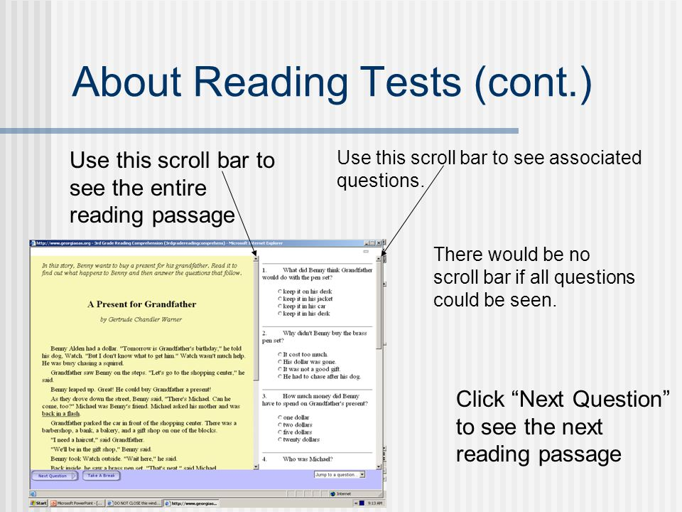 About Reading Tests (cont.) Use this scroll bar to see the entire reading passage Use this scroll bar to see associated questions.