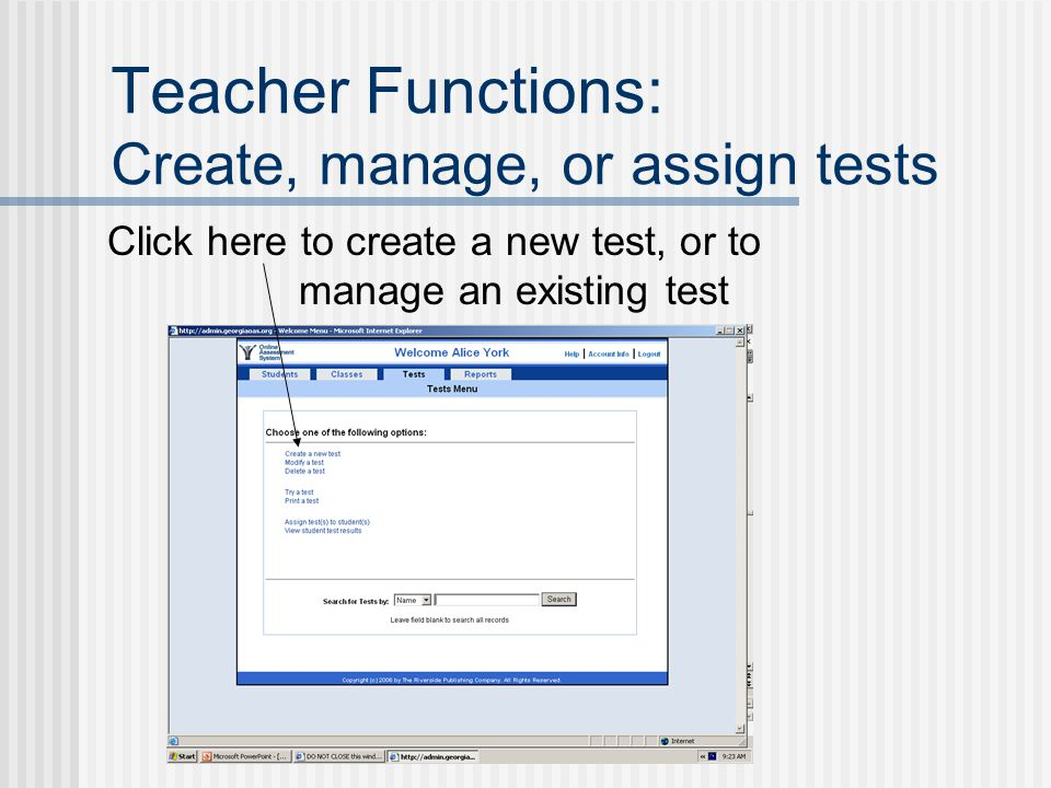 Click here to create a new test, or to manage an existing test Teacher Functions: Create, manage, or assign tests