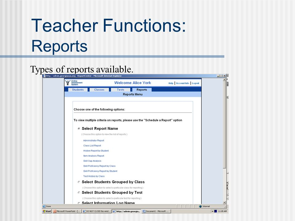 Teacher Functions: Reports Types of reports available. then click on Next