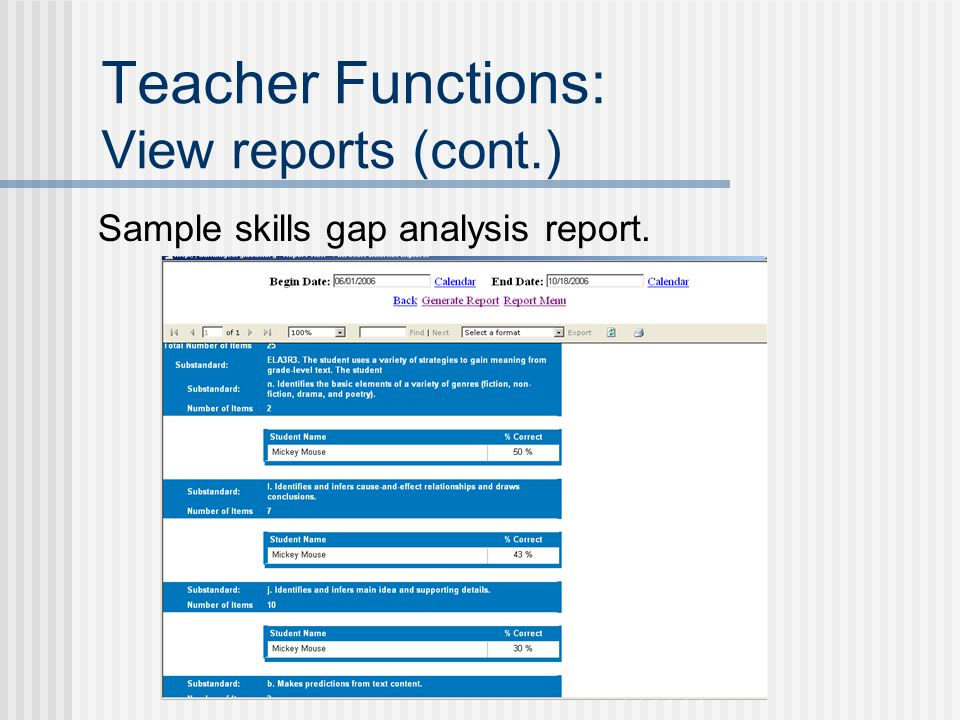 Teacher Functions: View reports (cont.) Sample skills gap analysis report.