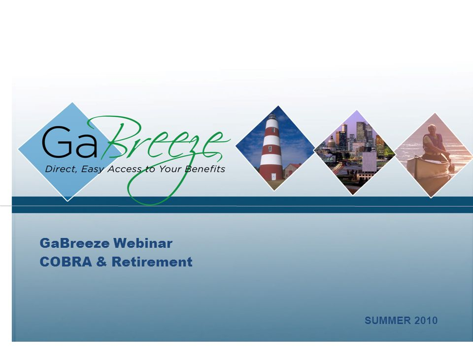 GaBreeze Webinar COBRA & Retirement SUMMER 2010