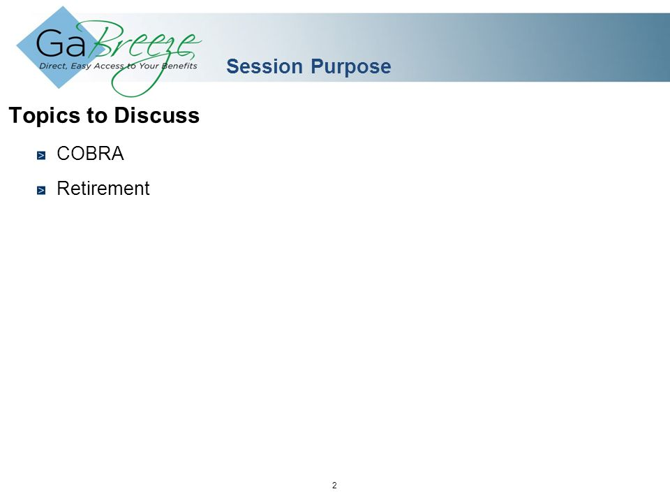 February 2010 2 APRIL 2010 Session Purpose Topics to Discuss COBRA Retirement