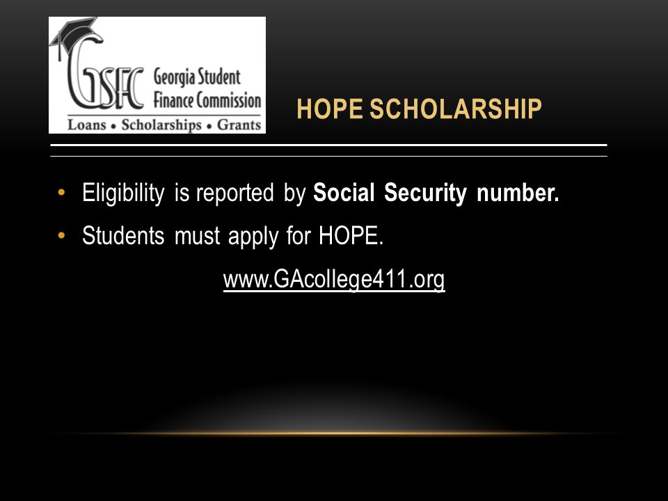 HOPE SCHOLARSHIP Eligibility is reported by Social Security number.