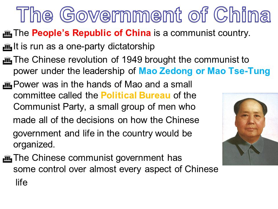  The People's Republic of China is a communist country.  It is run as a one-party dictatorship  The Chinese revolution of 1949 brought the communis