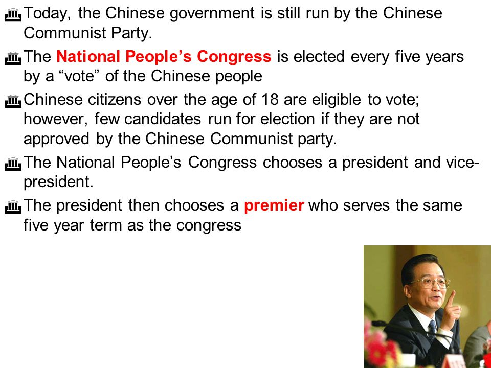 """ Today, the Chinese government is still run by the Chinese Communist Party.  The National People's Congress is elected every five years by a """"vote"""""""
