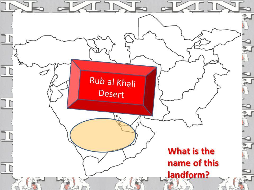 What is the name of this landform? Rub al Khali Desert
