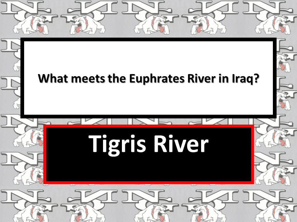 What meets the Euphrates River in Iraq? Tigris River