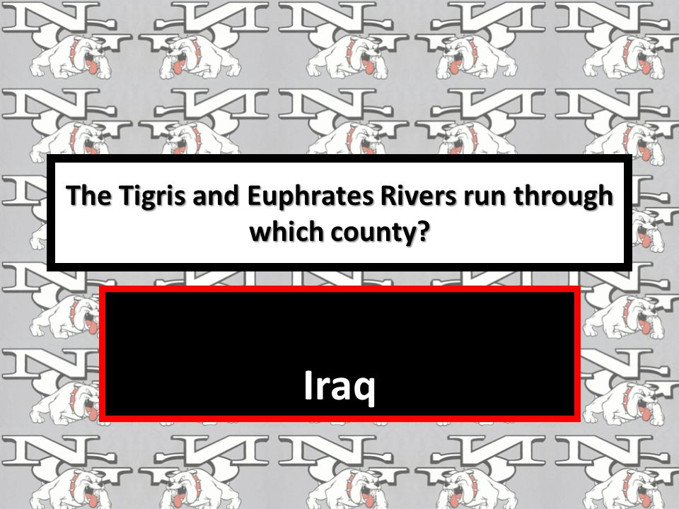 The Tigris and Euphrates Rivers run through which county? Iraq