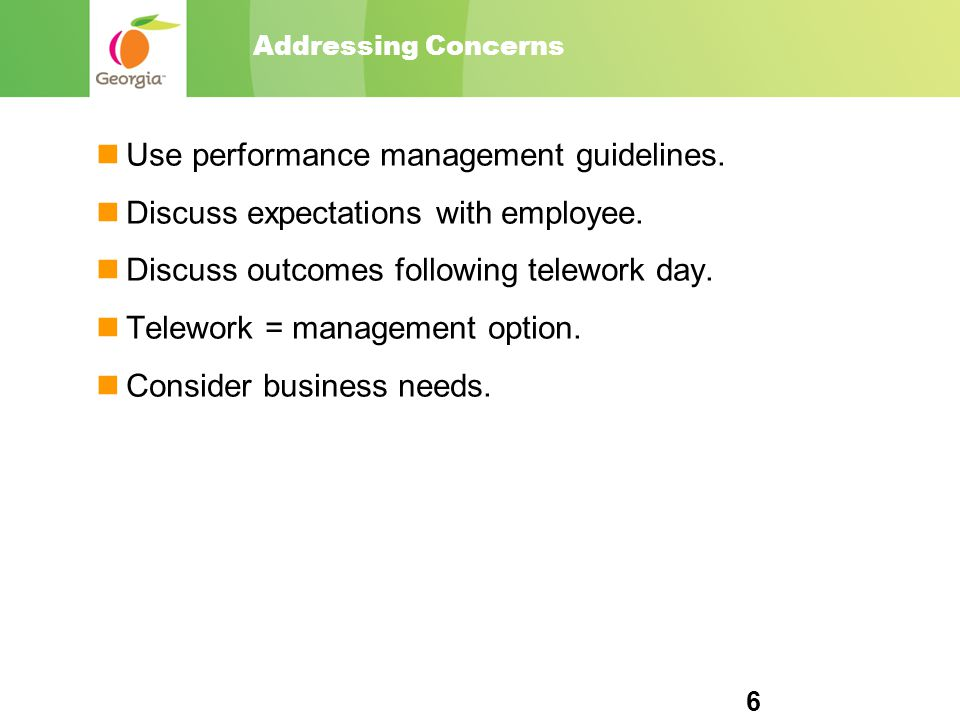 Addressing Concerns Use performance management guidelines.