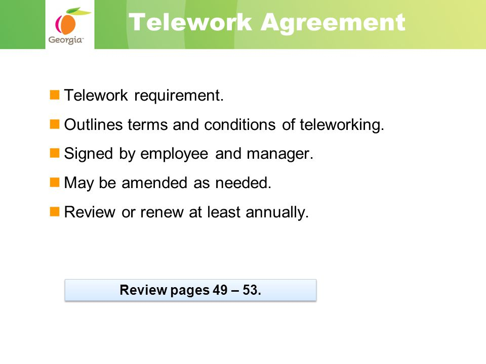 Telework Agreement Telework requirement. Outlines terms and conditions of teleworking.
