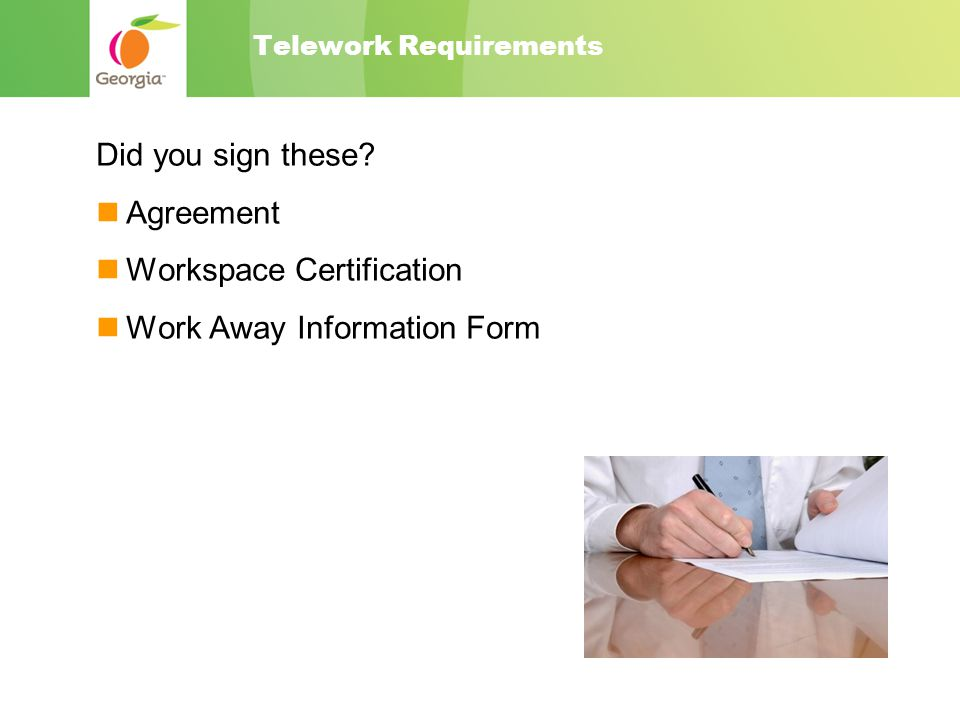 Telework Requirements Did you sign these.