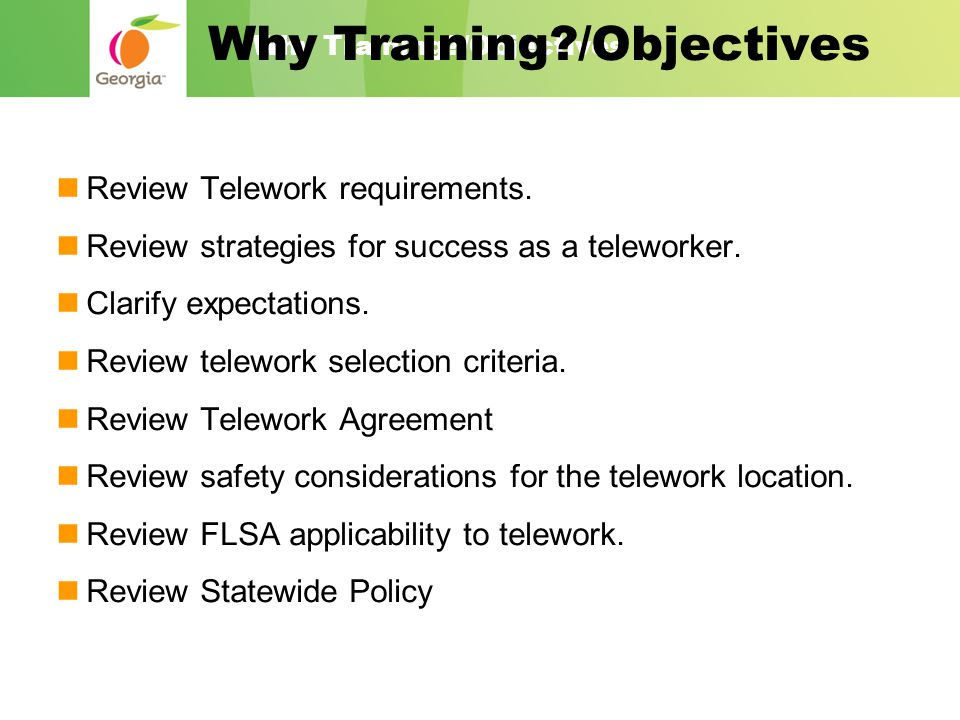 Why Training /Objectives Review Telework requirements.