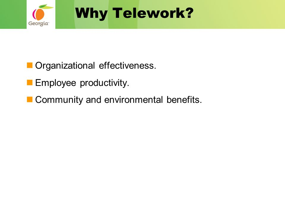 Why Telework. Organizational effectiveness. Employee productivity.