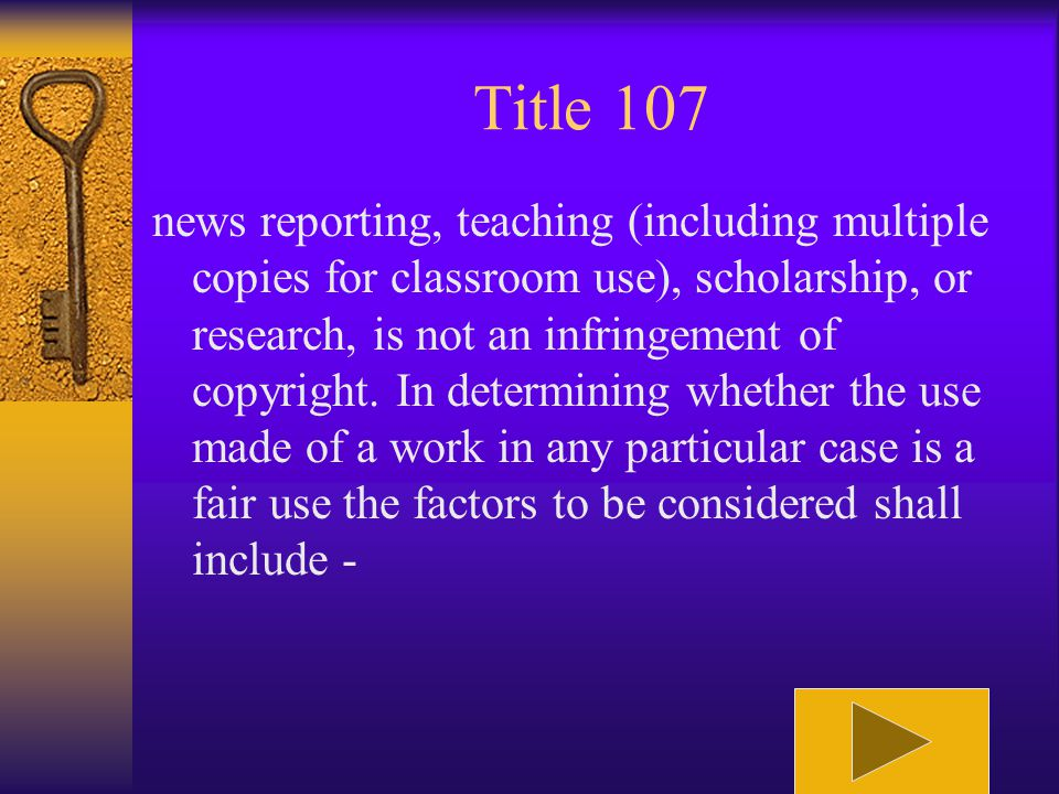 Title 107 Sec. 107. - Limitations on exclusive rights: Fair use Notwithstanding the provisions of sections 106 and 106A, the fair use of a copyrighted