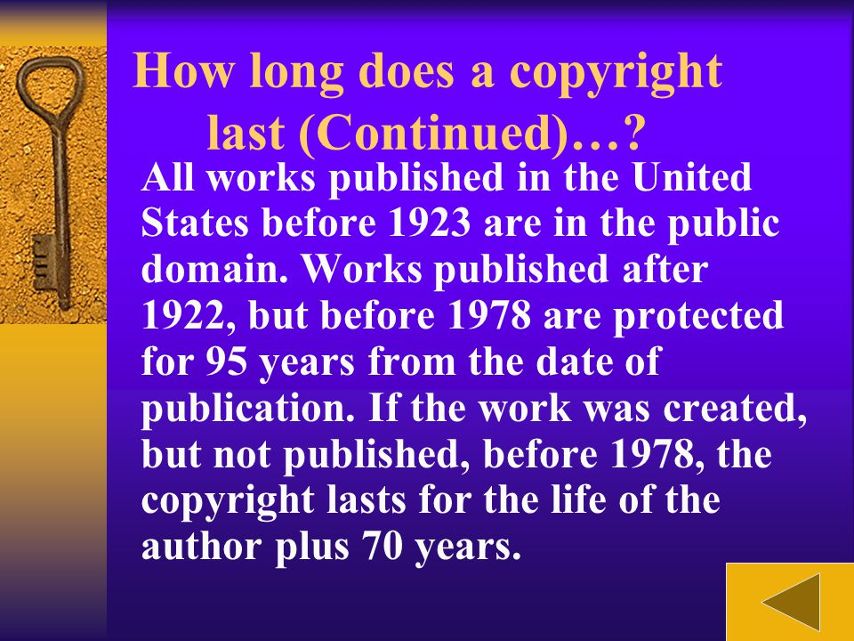 For works published after 1977, the copyright lasts for the life of the author plus 70 years. However, if the work is a work for hire (that is, the wo