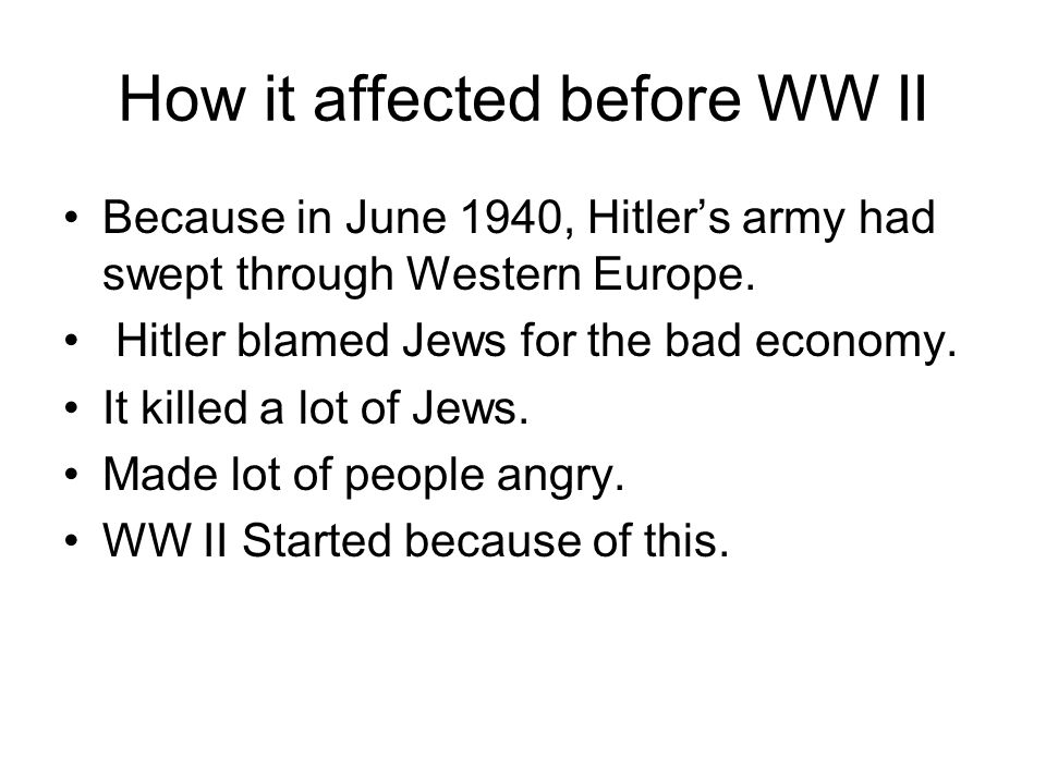 How it affected before WW II Because in June 1940, Hitler's army had swept through Western Europe.