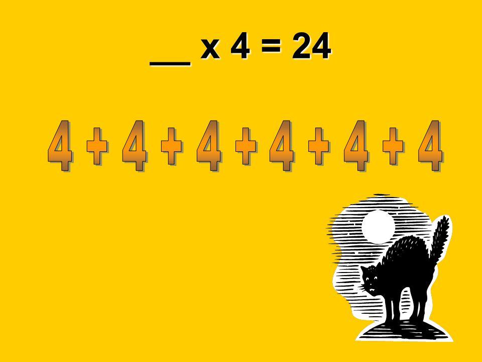 __ x 4 = 24