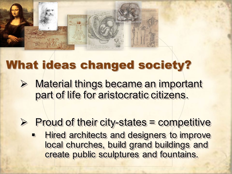 What ideas changed society?  Material things became an important part of life for aristocratic citizens.  Proud of their city-states = competitive 