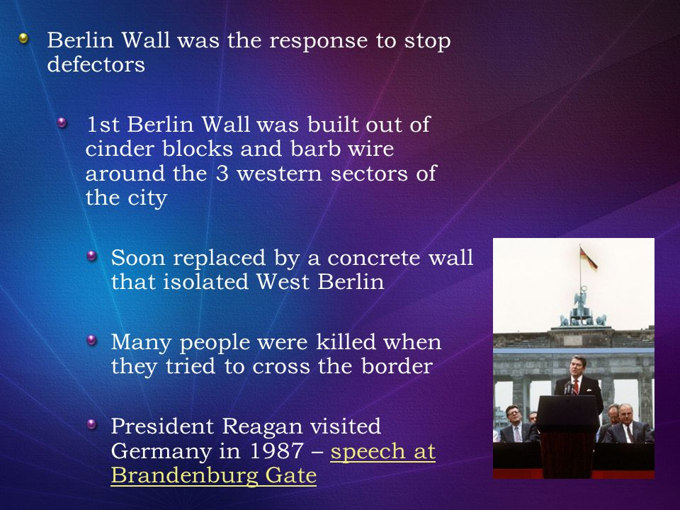 Berlin Wall was the response to stop defectors 1st Berlin Wall was built out of cinder blocks and barb wire around the 3 western sectors of the city S