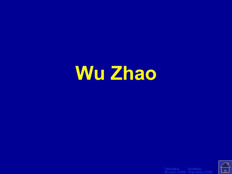 Template by Modified by Bill Arcuri, WCSD Chad Vance, CCISD Who was the first lady to hold the title of emperor in China