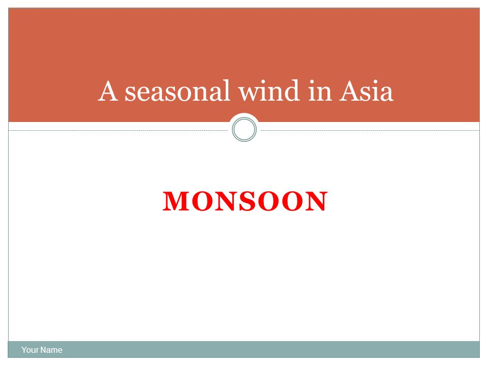 MONSOON Your Name A seasonal wind in Asia