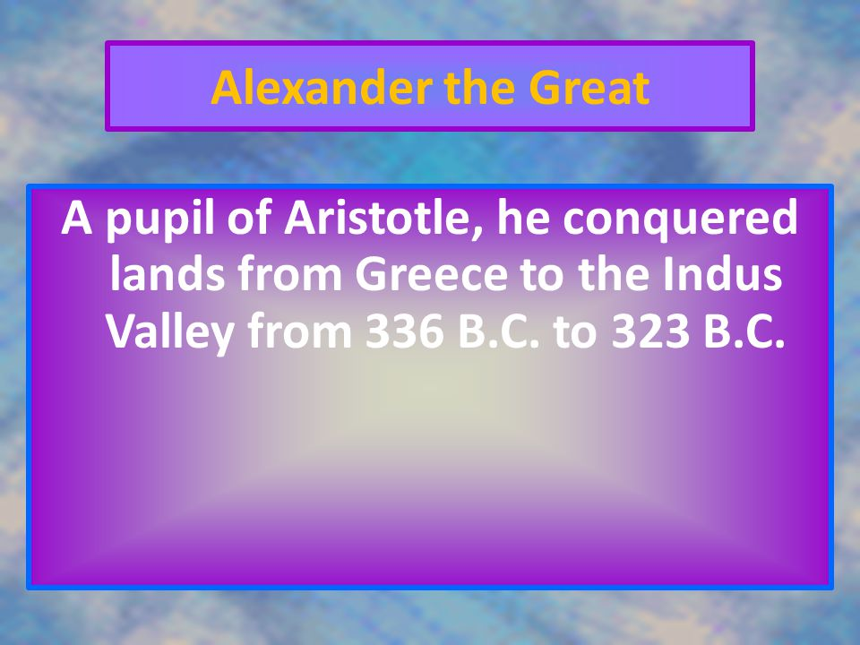 Aristotle The Greek philosopher who summarized most knowledge up to his time and developed a type of logical argument.