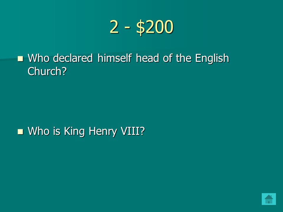 2 - $200 Who declared himself head of the English Church.