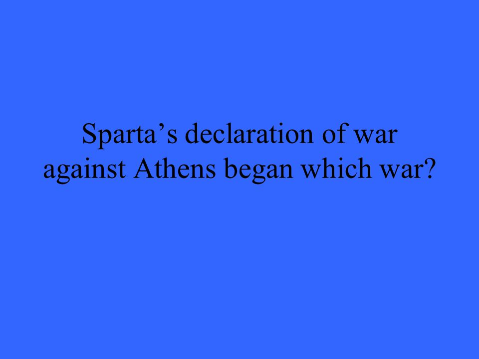 Sparta's declaration of war against Athens began which war