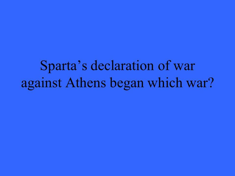 Sparta's declaration of war against Athens began which war?