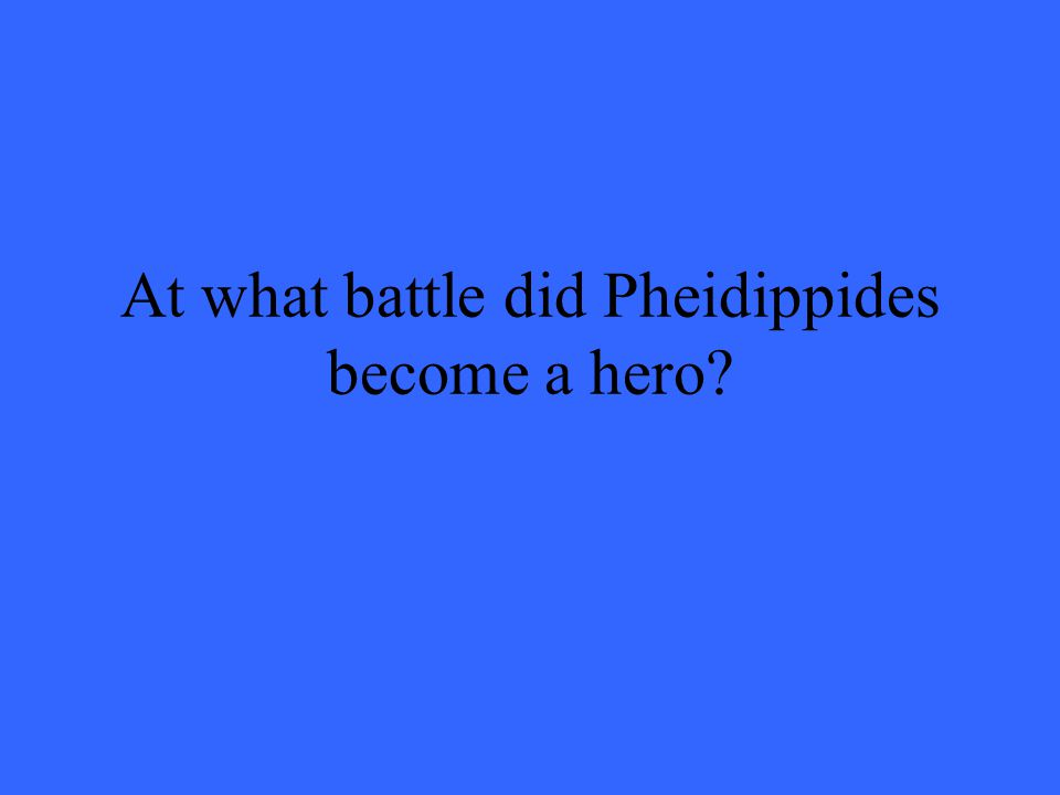 At what battle did Pheidippides become a hero?