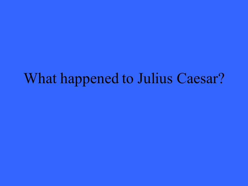 What happened to Julius Caesar