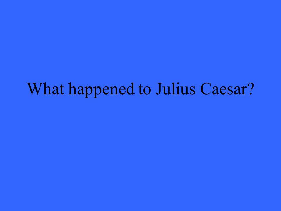 What happened to Julius Caesar?