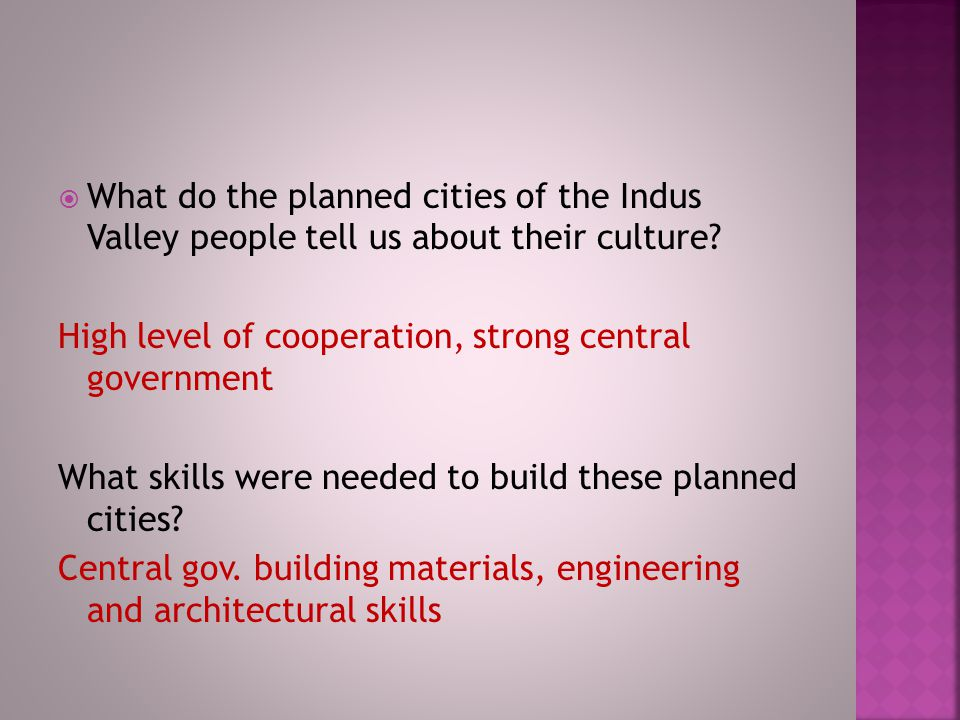  What do the planned cities of the Indus Valley people tell us about their culture.