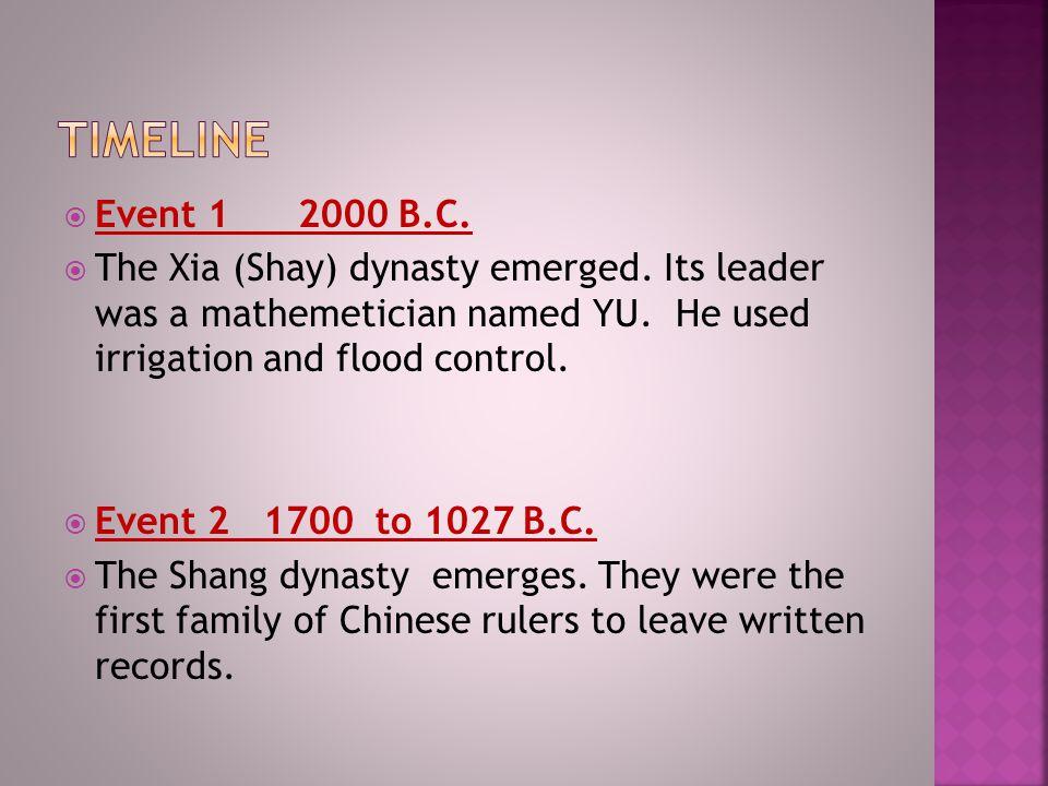  Event 1 2000 B.C. The Xia (Shay) dynasty emerged.