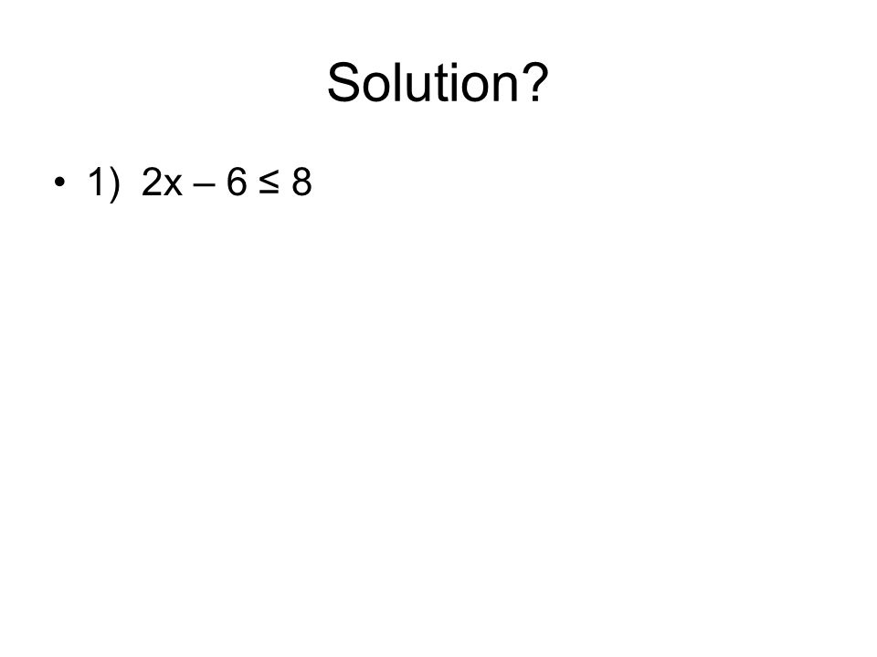 Solution? 2) 4x + 1 > 13
